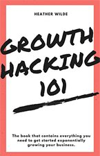 Growth-Hacking101-What-You-Need-To-Know-To-Get-Started-book
