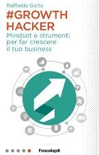 Growth-hacker.-Mindset-e-strumenti-per-far-crescere-il-tuo-business-book